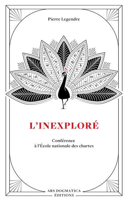 Couverture de L'Inexploré par Pierre Legendre