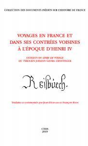 Couverture de l'ouvrage Voyages en France et dans ses contrées voisines à l'époque d'Henri IV