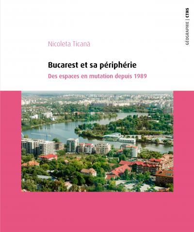 Couverture de l'ouvrage Bucarest et sa périphérie