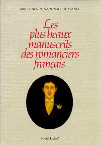Couverture du livre Les plus beaux manuscrits des romanciers français, dir. Annie Angremy (1994)