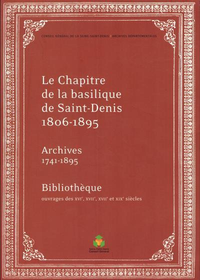 Couverture de l'ouvrage Le Chapitre de la basilique de Saint-Denis 1806-1895
