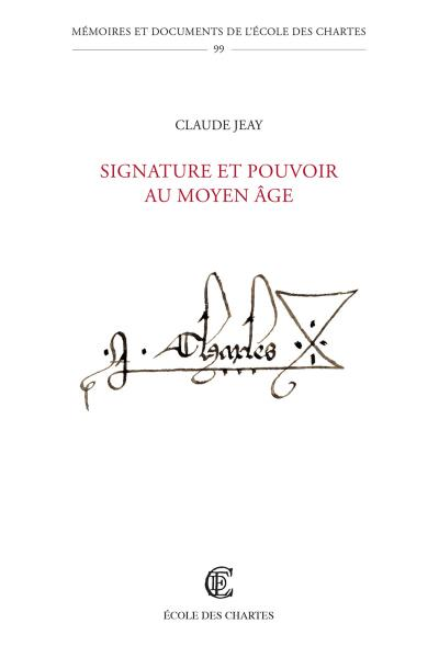 <em>Signature et pouvoir au Moyen Âge</em>
