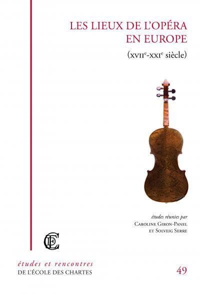Couverture de l'ouvrage Les lieux de l'Opéra en Europe