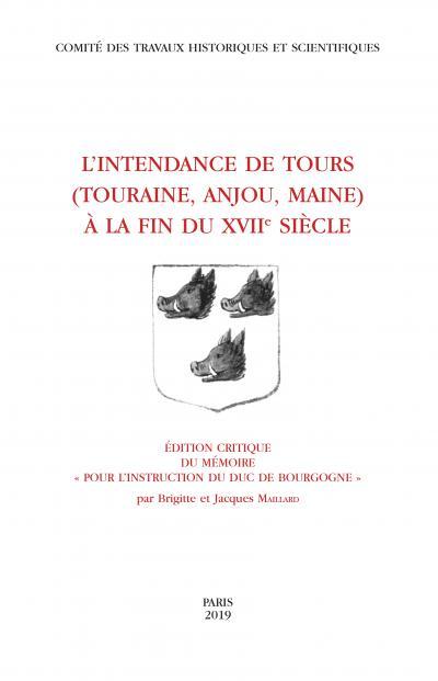 Couverture de L'intendance de Tours à la fin du XVIIᵉ siècle, par Brigitte Maillard et Jacques Maillard