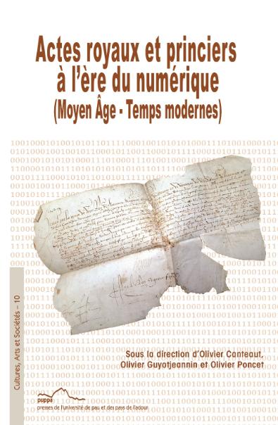 Couverture de l'ouvrage Actes royaux et princiers à l'ère du numérique (Moyen Âge - Temps modernes)
