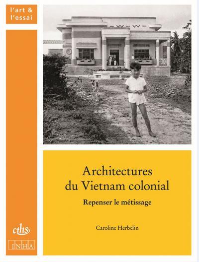 Couverture de l'ouvrage Architectures du Vietnam colonial