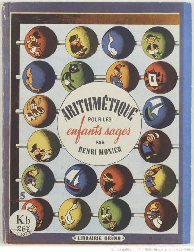 Arithmétique pour les enfants sages par Henri Monier (1901-1958)