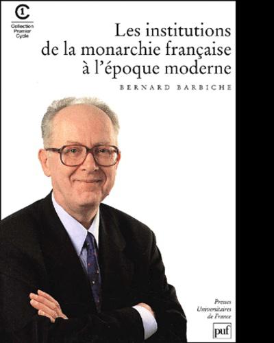 Couverture de l'ouvrage Les Institutions de la monarchie française à l'époque moderne