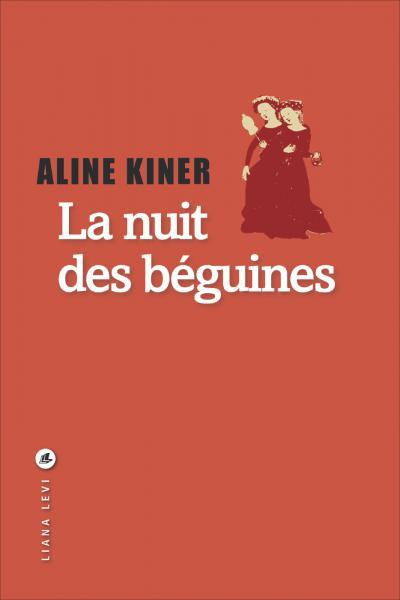 Couverture de La nuit des Béguines, d'Aline Kiner