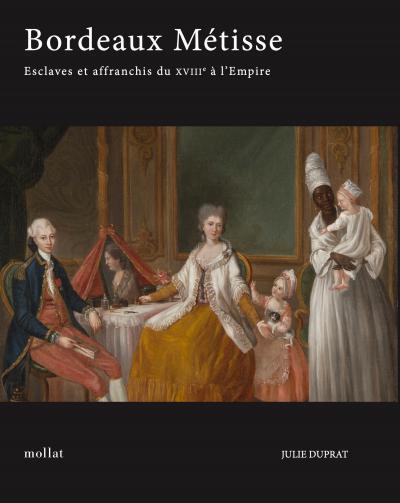 Couverture de Bordeaux métisse: esclaves et affranchis de couleur du  XVIIIe siècle à l'Empire