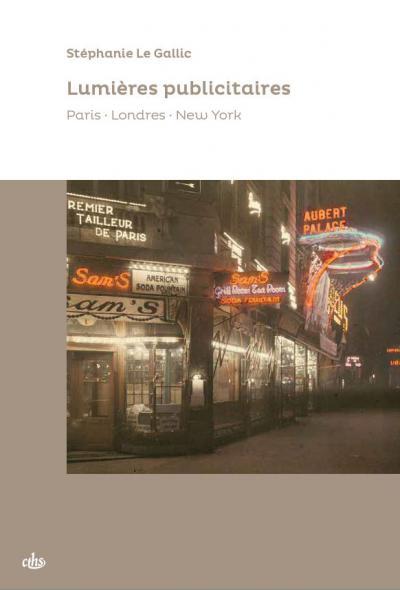 Couverture de l'ouvrage Lumières publicitaires. Paris · Londres · New York