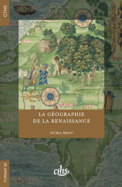 Couverture de La Géographie de la Renaissance, par Numa Broc