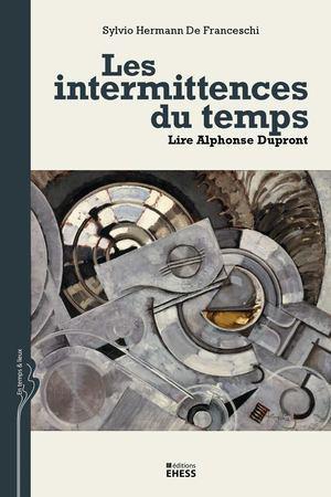 Couverture de Les intermittences du temps. Lire Alphonse Dupront