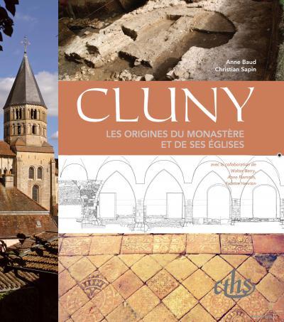 Couverture de Cluny. Les origines du monastère et de ses églises