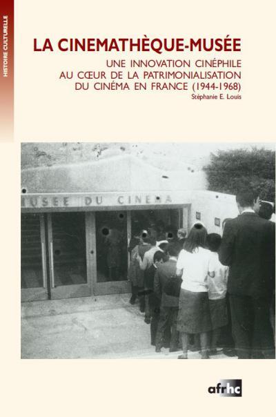Couverture de l'ouvrage La Cinémathèque-musée