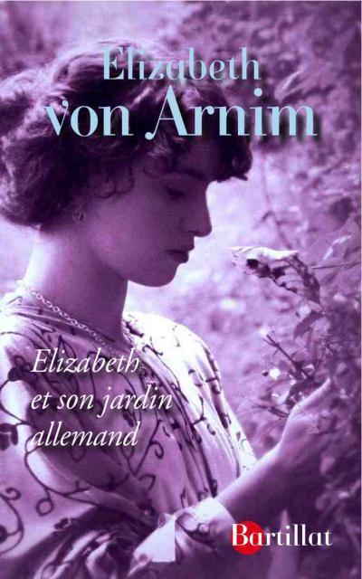 «Elizabeth et son jardin allemand» de Elizabeth von Arnim