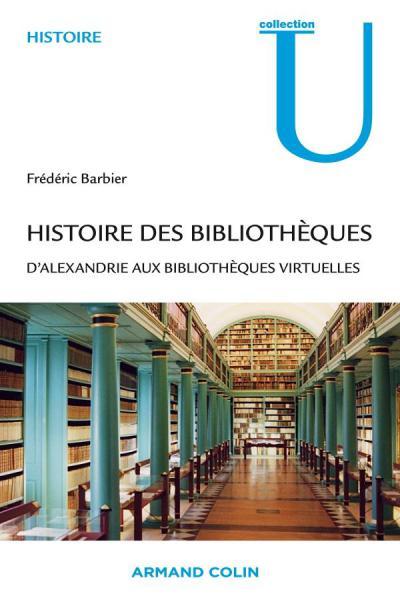 Histoire des bibliothèques d'Alexandrie aux bibliothèques virtuelles