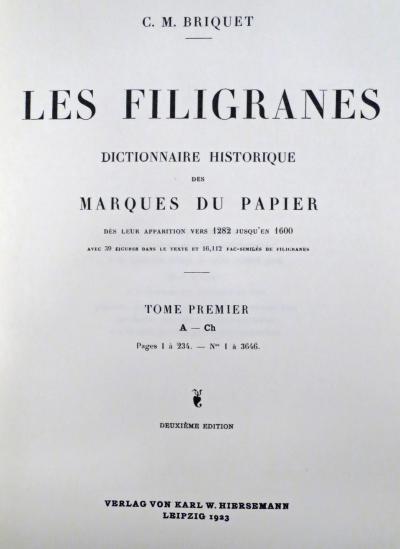 C.-M. Briquet, Les filigranes, 4 vol., Leipzig, 1923, page de titre du premier volume.
