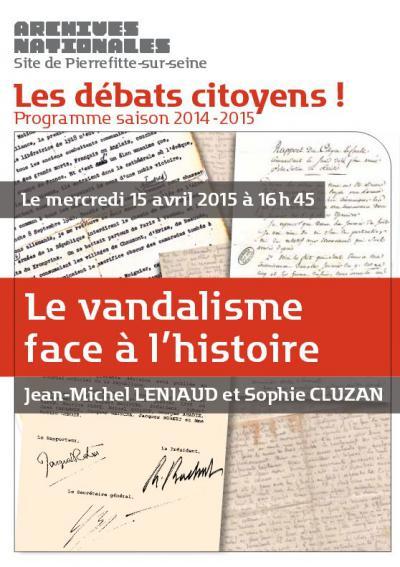 Le vandalisme  face à l'histoire, Jean-Michel LENIAUD et Sophie CLUZAN
