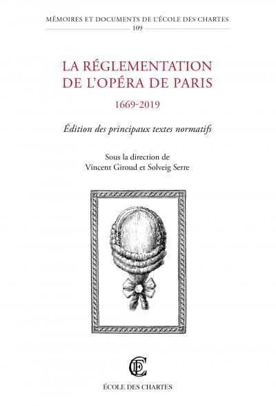 Couverture de l'ouvrage La réglementation de l'Opéra de Paris, 1669-2019
