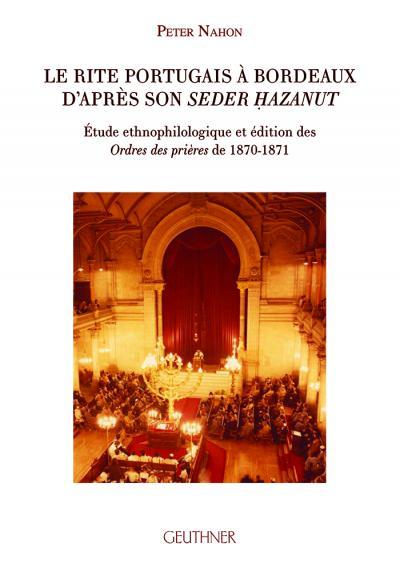 Couverture de l'ouvrage Le rite portugais à Bordeaux d'après son Seder ḥazanut