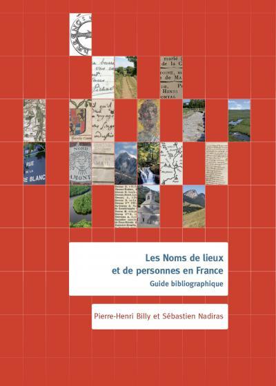 Couverture de l'ouvrage Les Noms de lieux et de personnes en France, par Pierre-Henri Billy et Sébastien Nadiras