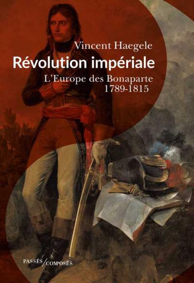 Couverture de l'ouvrage Révolution impériale. L'Europe des Bonaparte. 1789-1815