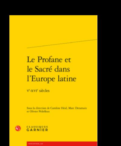 Couverture Le Profane et le Sacré dans l'Europe latine. ve-xvie siècles