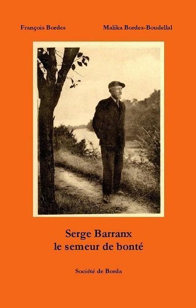 Couverture de l'ouvrage Serge Barranx, le semeur de bonté