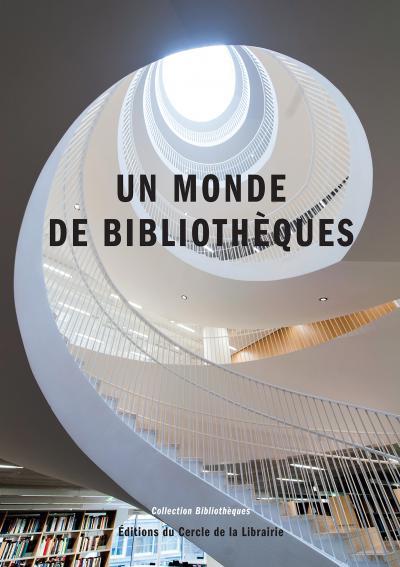 Couverture d'Un monde de bibliothèques, dirigé par Julien Roche