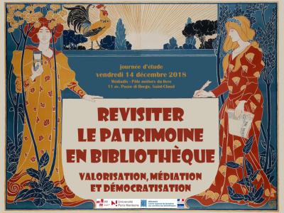 Revisiter le patrimoine en bibliothèque. Valorisation, médiation et démocratisation