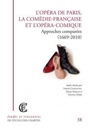 """Couverture de """"L'opéra de Paris, La Comédie-Française et l'Opéra comique"""""""