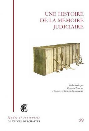 """Couverture de """"Une histoire de la mémoire judiciaire"""""""