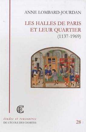 """Couverture de """"Les halles de Paris et leur quartier (1137-1969)"""""""