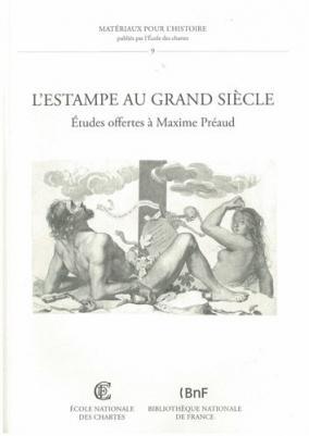 Couverture de «L'estampe au Grand Siècle, Études offertes à Maxime Préaud»