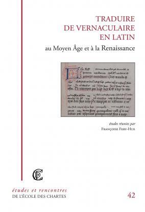 """Couverture de """"Traduire de vernaculaire en latin au Moyen Âge et à la Renaissance"""""""