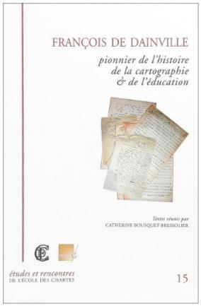 Couverture de «François de Dainville, pionnier de l'histoire de la cartographie et de l'éducation»