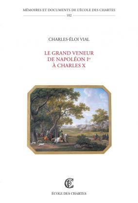 Couverture Le grand veneur de Napoléon Ier à Charles X