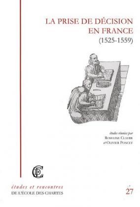 """Couverture de """"La prise de décision en France (1525-1559)"""""""