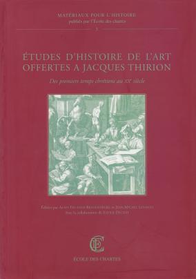 Couverture de « Études d'histoire de l'art offertes à Jacques Thirion »