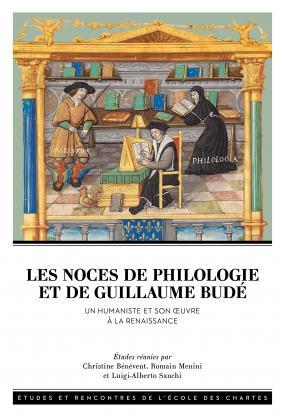 Couverture Les Noces de Philologie et de Guillaume Budé