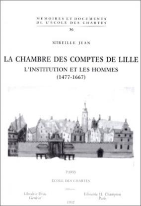 La Chambre des comptes de Lille. L'Institution et les hommes (1477-1667)