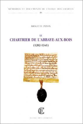 Le chartrier de l'Abbaye-Aux Bois (1202-1341)