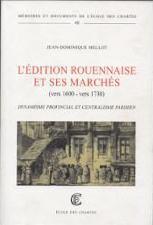 L'édition rouennaise et ses marchés (vers 1600-1730)