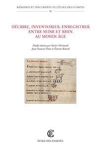 Couverture de «Décrire, inventorier, enregistrer entre Seine et Rhin au Moyen Âge»