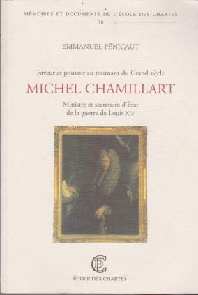 Michel Chamillart, ministre et secrétaire d'État de la guerre de Louis XIV