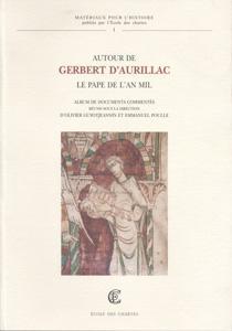 Autour de Gerbert d'Aurillac, le pape de l'an mil