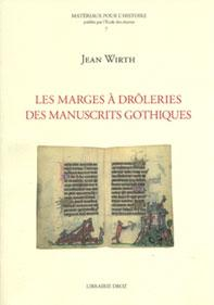 Les marges à drôleries des manuscrits gothiques