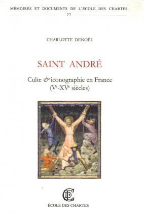 Saint André: culte et iconographie en France (Vᵉ-XVᵉ siècles)