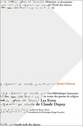 Les livres de Claude Dupuy, d'après l'inventaire dressé par le libraire Denis Duval (1595)